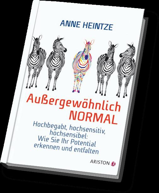 """Das Buch von Anne Heintze: """"Außergewöhnlich NORMAL - hochbegabt, hochsensitiv, hochsensibel - Wie Sie Ihr Potenzial erkennen und entfalten."""""""