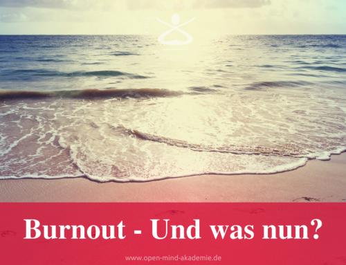 Burnout – Und was nun?
