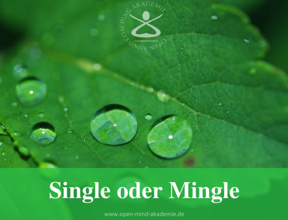 Single, Mingle oder was? Die neue Ratlosigkeit in der Liebe