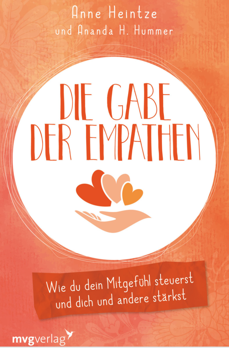 Die Gabe der Empathen: Wie du dein Mitgefühl steuerst und dich und andere stärkst