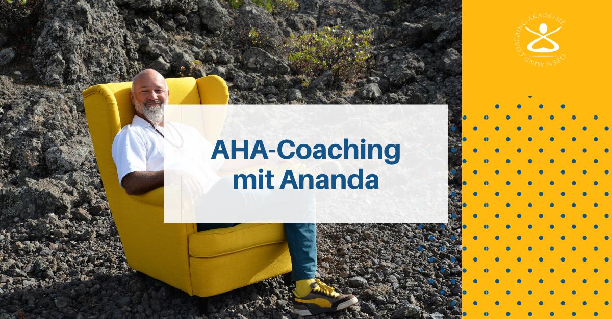 AHA-Coaching mit Ananda