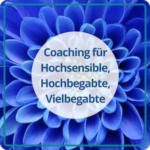 Coaching für Hochbegabte, Hochsensible, Vielbegabte und Autoren